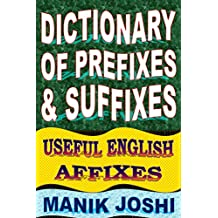 Dictionary of Prefixes and Suffixes: Useful English Affixes (English Word Power Book 5)
