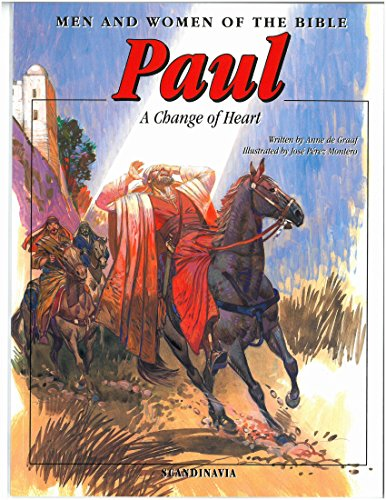 Paul: Men & Women of the Bible-Conversion and A Change of Heart-Saul Stephen-Christian-Jerusalem-Damascus-Jesus-Baenabas-Stones-Mirable-Timothy ... (Men and Women in the Bible Series)