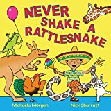 img - for Never Shake a Rattlesnake book / textbook / text book