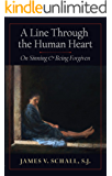 A Line Through the Human Heart: On Sinning and Being Forgiven