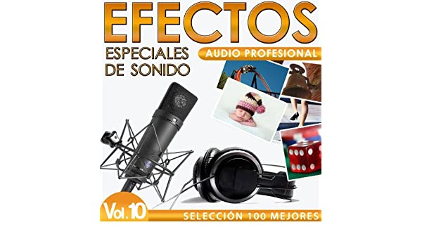 Selección 100 Efectos Especiales de Sonido. Audio Profesional Vol. 10 by Sounds Effects Wav Files Studio on Amazon Music - Amazon.com