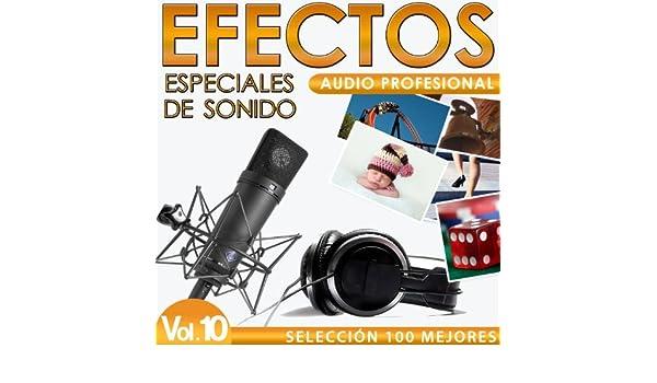 Selección 100 Efectos Especiales de Sonido. Audio Profesional Vol. 10 by Sounds Effects Wav Files Studio on Amazon Music - Amazon.com