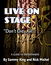 Live On Stage Don't Die ... Kill!