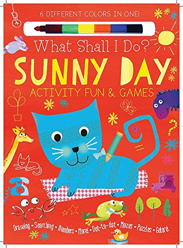 Sunny Day Activity Fun & Games: Drawing, Searching, Numbers, More! Dot to Dot, Mazes, Puzzles Galore! (What Shall I Do? Books)