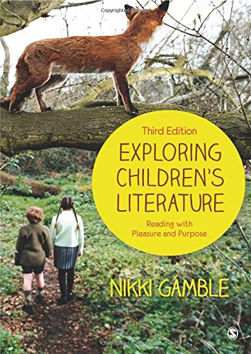 Exploring Children?s Literature: Reading with Pleasure and Purpose