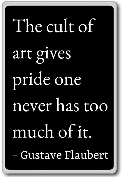 Amazoncom The Cult Of Art Gives Pride One Never Has Gustave