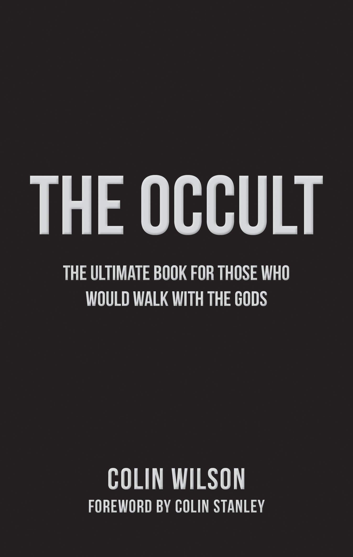 The Occult: The Ultimate Guide for Those Who Would Walk with
