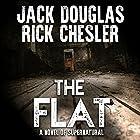 The Flat: A Novel of Supernatural Horror Hörbuch von Jack Douglas, Rick Chesler Gesprochen von: Stockton Harris