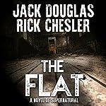 The Flat: A Novel of Supernatural Horror | Jack Douglas,Rick Chesler