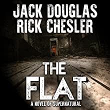 The Flat: A Novel of Supernatural Horror Audiobook by Jack Douglas, Rick Chesler Narrated by Stockton Harris