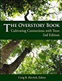 The Overstory Book: Cultivating Connections with Trees, 2nd Edition