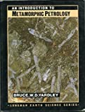 An Introduction to Metamorphic Petrology, Yardley, Bruce W., 0470211962