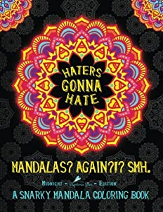 Haters Gonna Hate A Snarky Mandala Coloring Book Mandalas Again