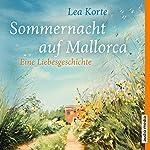 Sommernacht auf Mallorca: Eine Liebesgeschichte | Lea Korte
