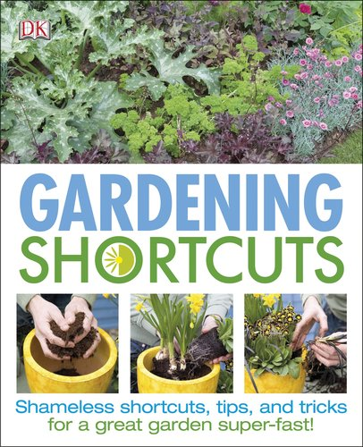Gardening Shortcuts by DK Publishing