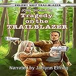 Tragedy on the Trailblazer: Colony Ship Trailblazer, Volume 2 | John Thornton