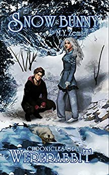 Snow Bunny (Chronicles of a Wererabbit Book 2) by [Zeman, M. Y.]