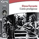 L'amie prodigieuse (L'amie prodigieuse 1) Audiobook by Élena Ferrante Narrated by Marina Moncade