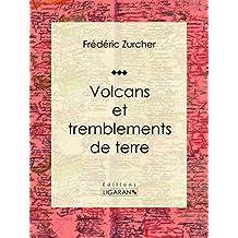 Volcans et tremblements de terre (French Edition)