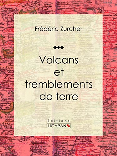 Volcans et tremblements de terre (French Edition)