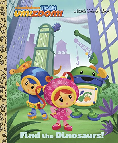 (Find the Dinosaurs! (Team Umizoomi) (Little Golden)