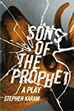 Sons of the Prophet, Stephen Karam, 0810128772