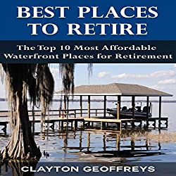 Best Places to Retire: The Top 10 Most Affordable Waterfront Places for Retirement