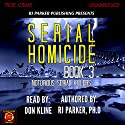 Serial Homicide Volume 3: Australian Serial Killers (Notorious Serial Killers) Audiobook by RJ Parker Narrated by Don Kline