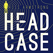 Head Case: A Tom Mondrian Story Audiobook by Ross Armstrong Narrated by Ross Armstrong