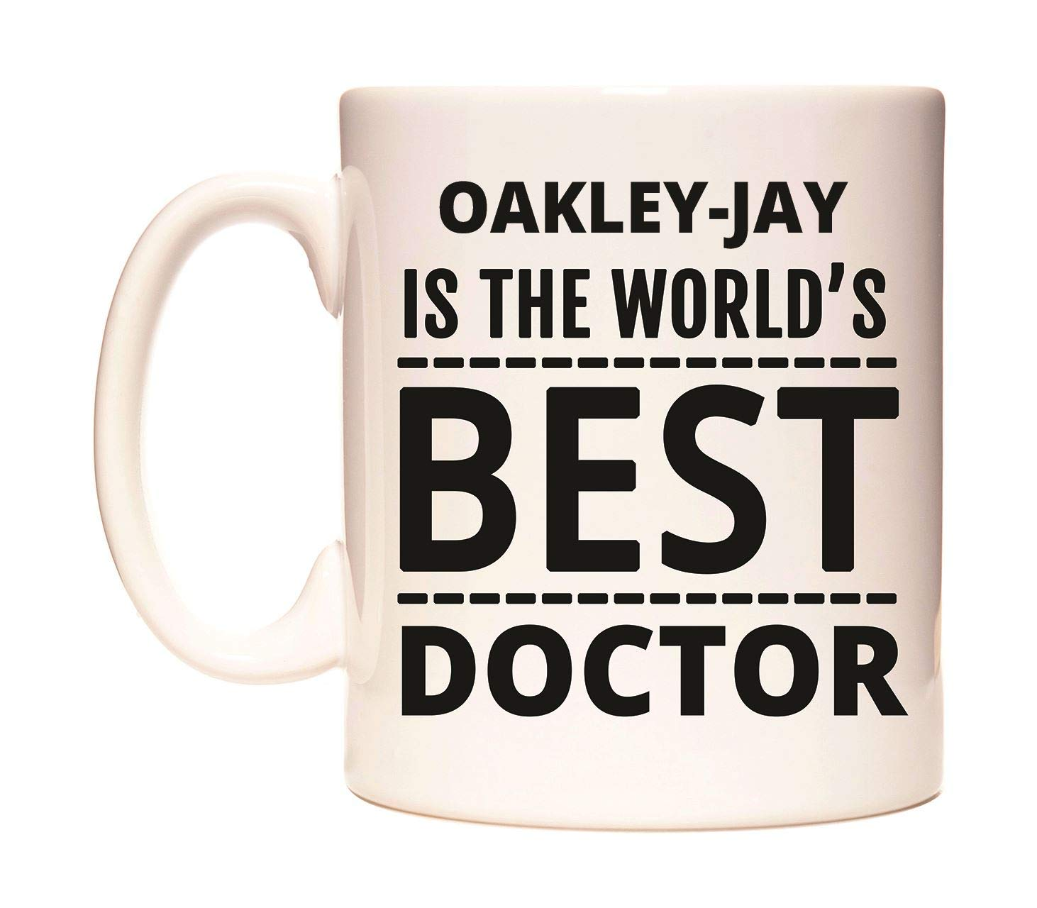 OAKLEY-JAY IS THE WORLDS BEST DOCTOR Taza por WeDoMugs: Amazon.es: Hogar