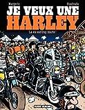 Je veux une Harley - Tome 01 - La Vie est trop courte !