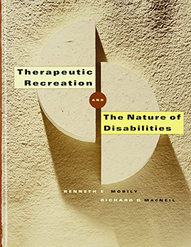 Therapeutic Recreation and the Nature of Disabilities