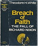 Breach of Faith: The Fall of Richard Nixon