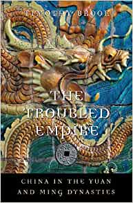 The Troubled Empire China In The Yuan And Ming Dynasties History Of Imperial China