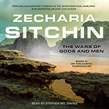 The Wars of Gods and Men: Earth Chronicles Series, Book 3 Audiobook by Zecharia Sitchin Narrated by Stephen Bel Davies