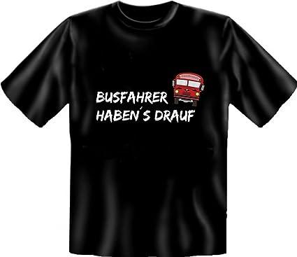 Lustiges Sprüche T Shirt Busfahrer Haben S Drauf Funshirt Für