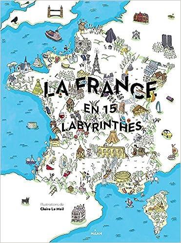 Livre gratuits en ligne LA FRANCE EN 15 LABYRINTHES pdf ebook