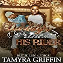 Daddy's Princess: His Rider Audiobook by Tamyra Griffin Narrated by Cee Scott