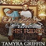 Daddy's Princess: His Rider | Tamyra Griffin