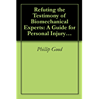 Refuting the Testimony of Biomechanical Experts: A Guide for Personal Injury Attorneys