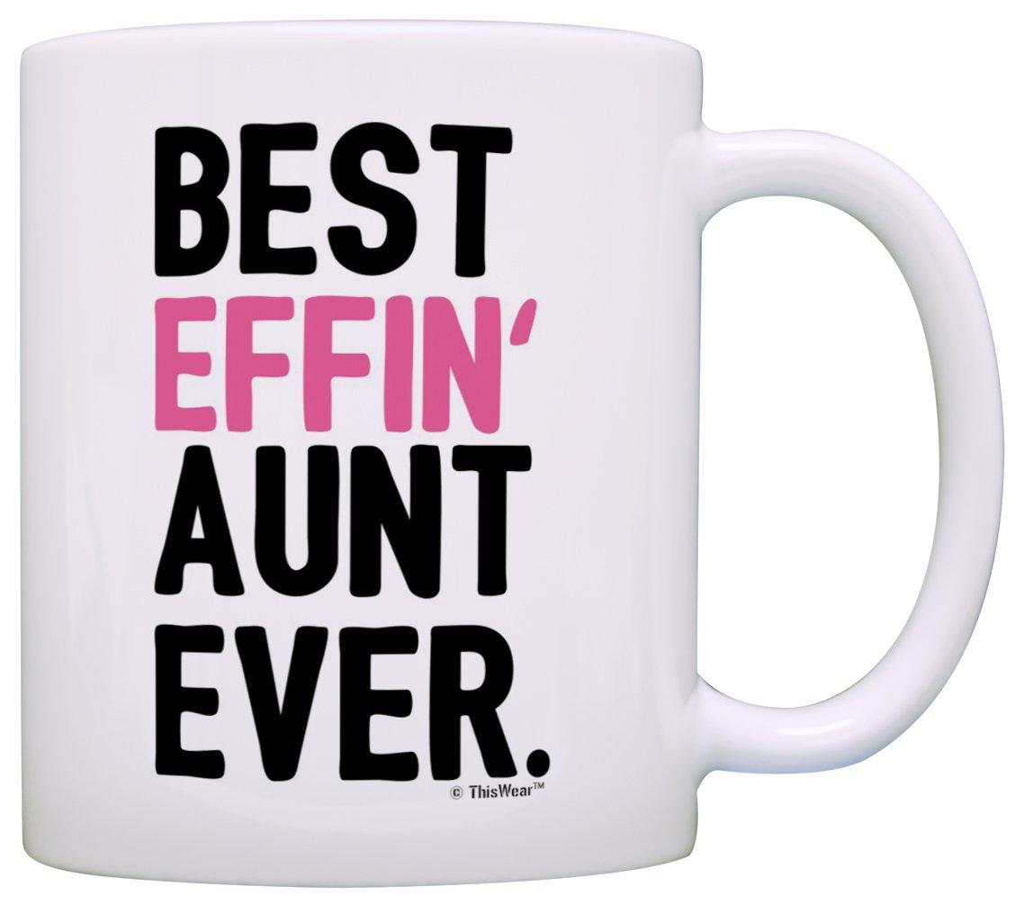 Amazon.com: Aunt Gifts Aunt Best Effin Aunt Ever Aunt Coffee Mug ...