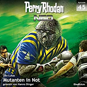 Mutanten in Not (Perry Rhodan NEO 45) Hörbuch