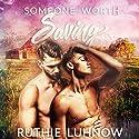 Someone Worth Saving Hörbuch von Ruthie Luhnow Gesprochen von: Sean Crisden