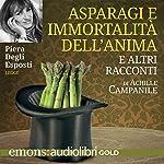 Asparagi e immortalità dell'anima | Achille Campanile