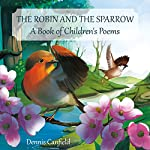 The Robin and the Sparrow: A Book of Children's Poems | Dennis Canfield