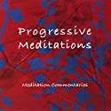 Progressive Meditations Audiobook by Brahma Kumaris Narrated by Brahma Kumaris