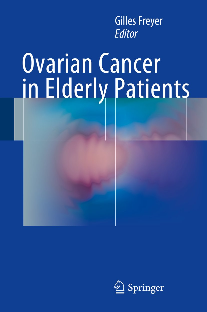 Ovarian Cancer In Elderly Patients Kindle Edition By Freyer Gilles Professional Technical Kindle Ebooks Amazon Com