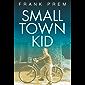 Small Town Kid (Frank Prem Memoir Book 1)