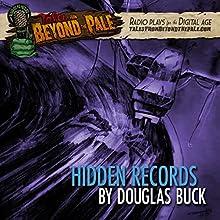 Hidden Records: Tales from Beyond the Pale: Season 4 Radio/TV Program Auteur(s) : Douglas Buck Narrateur(s) : Kevin Cline, Tony Todd, Susan Corbett, Alexandre Lazarre, Esinam Beckley