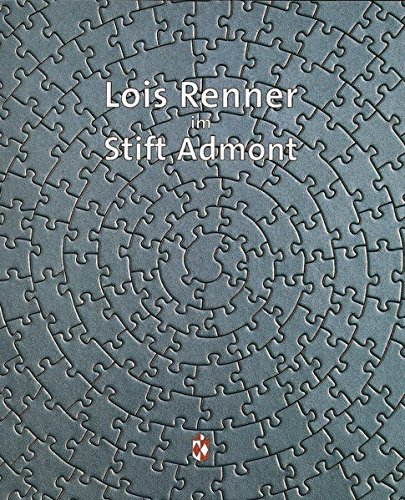 Lois Renner Im Stift Admont (Aktuelle Kunst Im Stift Admont) (German Edition)